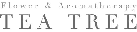 ティーツリーフラワー&アロマテラピースクール  Flower&Aromatherapy TEA TREE